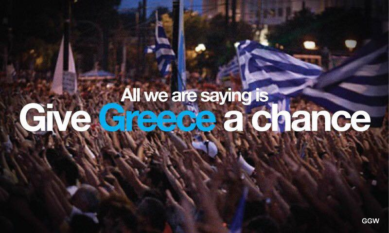 All we are saying is GIVE GREECE A CHANCE
